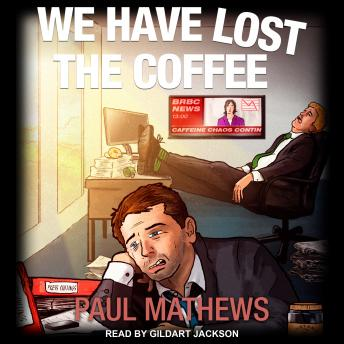 We Have Lost The Coffee