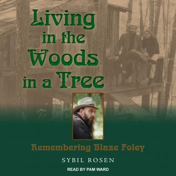 Living in the Woods in a Tree: Remembering Blaze Foley, Sybil Rosen