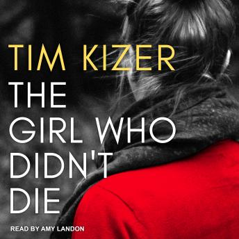 Girl Who Didn't Die, Tim Kizer