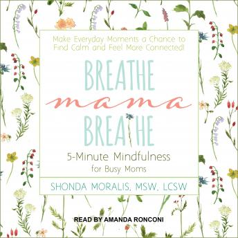 Breathe, Mama, Breathe: 5-Minute Mindfulness for Busy Moms sample.