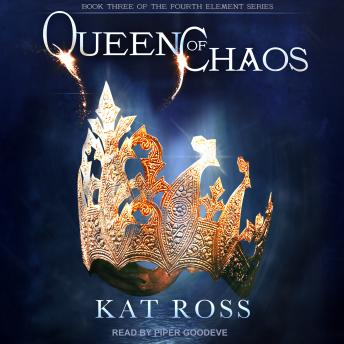 Queen of Chaos, Kat Ross