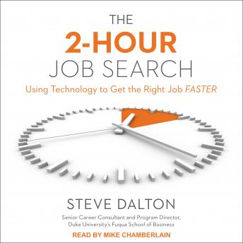 2-Hour Job Search: Using Technology to Get the Right Job Faster, Steve Dalton