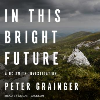 In This Bright Future: A DC Smith Investigation, Peter Grainger