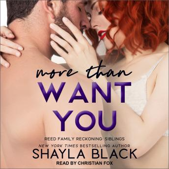 More Than Want You, Audio book by Shayla Black