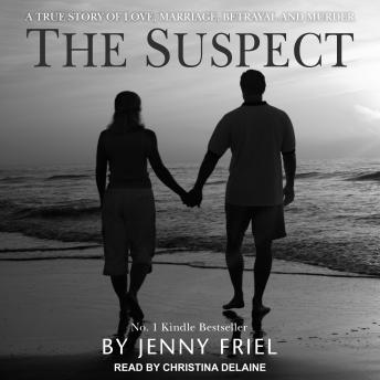 Download Suspect: A true story of love, marriage, betrayal and murder by Jenny Friel