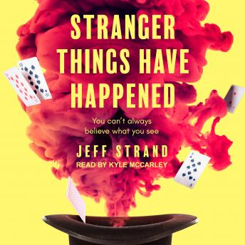 Stranger Things Have Happened, Jeff Strand