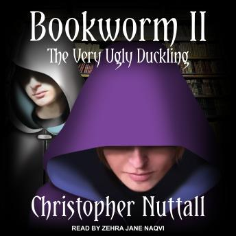 Bookworm II: The Very Ugly Duckling, Christopher Nuttall