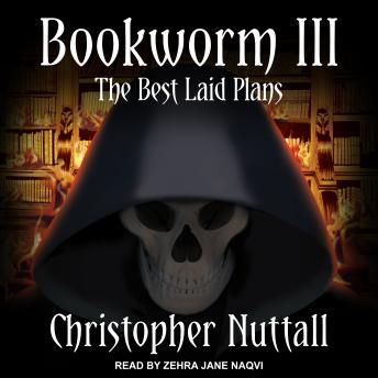 Bookworm III: The Best Laid Plans, Christopher Nuttall