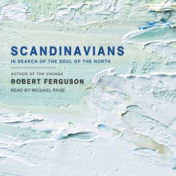 Scandinavians: In Search of the Soul of the North, Robert Ferguson