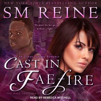 Cast in Faefire: An Urban Fantasy Romance