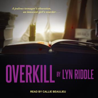 Overkill, Lyn Riddle