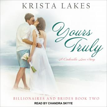 Yours Truly: A Cinderella Love Story, Audio book by Krista Lakes