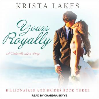 Yours Royally: A Cinderella Love Story, Krista Lakes