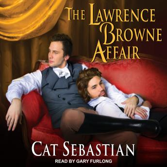 Lawrence Browne Affair, Audio book by Cat Sebastian