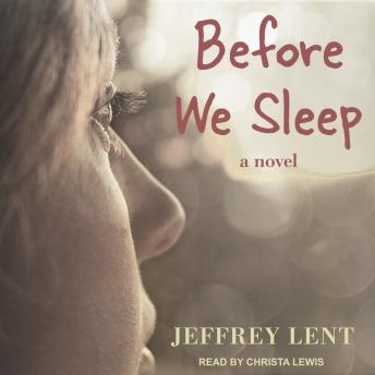 Before We Sleep, Jeffrey Lent