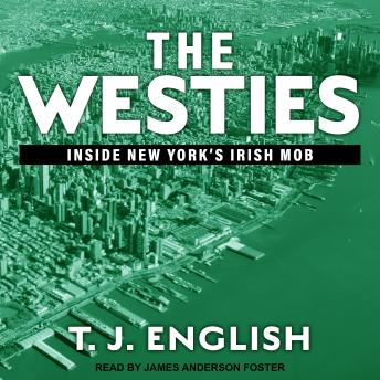 Download Westies: Inside New York's Irish Mob by T. J. English