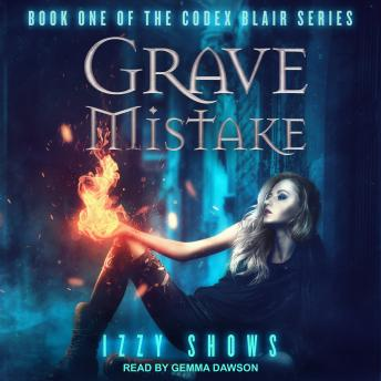 Grave Mistake, Izzy Shows