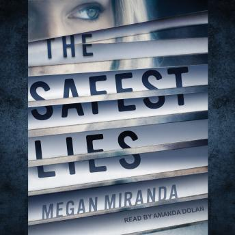 Safest Lies, Megan Miranda