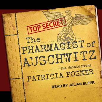 Pharmacist of Auschwitz: The Untold Story, Patricia Posner