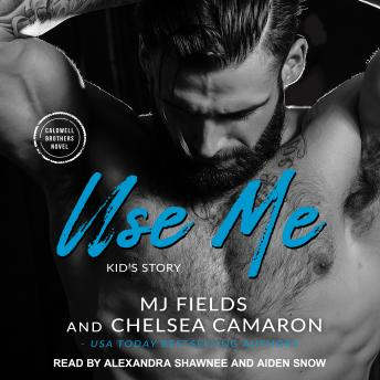 Use Me: Kid's Story, M. J. Fields, Chelsea Camaron