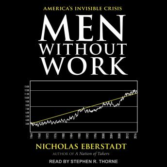 Men Without Work: America's Invisible Crisis, Nicholas Eberstadt