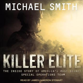 Killer Elite: Completely Revised and Updated: The Inside Story of America's Most Secret Special Operations Team, Michael Smith