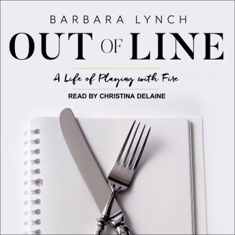 Out of Line: A Life of Playing with Fire sample.