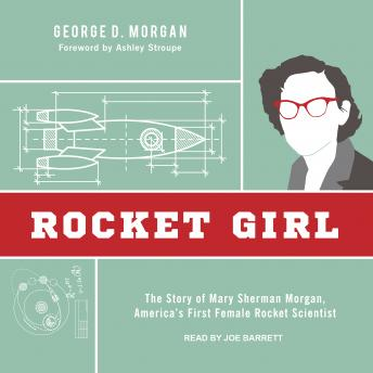 Rocket Girl: The Story of Mary Sherman Morgan, America's First Female Rocket Scientist sample.