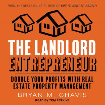 Download Landlord Entrepreneur: Double Your Profits with Real Estate Property Management by Bryan M. Chavis