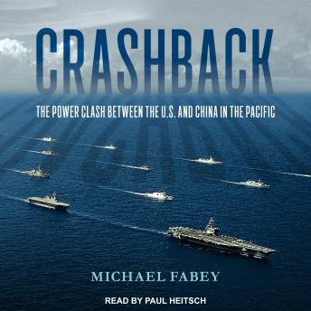Crashback: The Power Clash Between the U.S. and China in the Pacific, Michael Fabey