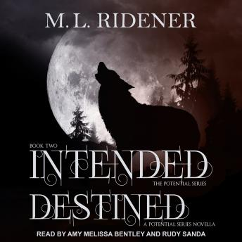 Intended and Destined, M.L. Ridener