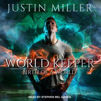 World Keeper: Birth of a World, Justin Miller