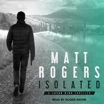 Isolated: A Jason King Thriller sample.