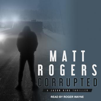 Corrupted: A Jason King Thriller