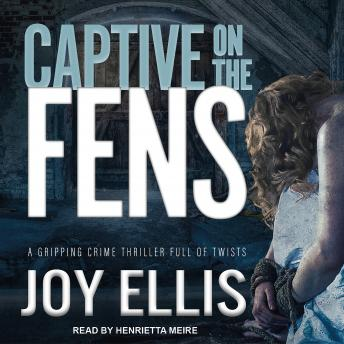 Captive on the Fens, Joy Ellis