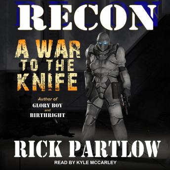 Recon: A War to the Knife, Rick Partlow