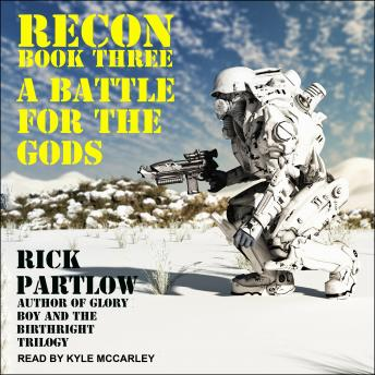 Recon: A Battle for the Gods, Rick Partlow