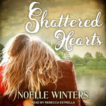 Shattered Hearts, Audio book by Noelle Winters