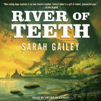 River of Teeth, Audio book by Sarah Gailey