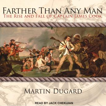 Farther Than Any Man: The Rise and Fall of Captain James Cook sample.