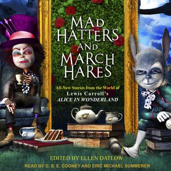 Mad Hatters and March Hares: All-New Stories from the World of Lewis Carroll's Alice in Wonderland, Audio book by Lewis Carroll