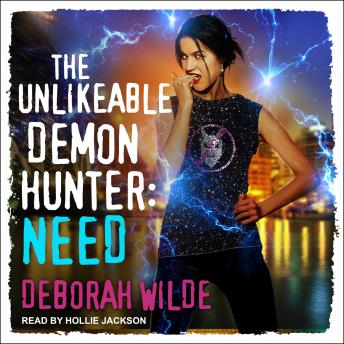 The Unlikeable Demon Hunter: Need