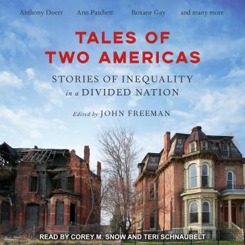 Tales of Two Americas: Stories of Inequality in a Divided Nation, John Freeman - Editor