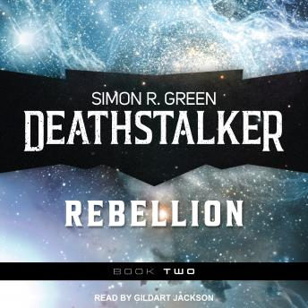 Deathstalker Rebellion: Being the Second Part of the Life and Times of Owen Deathstalker, Simon R. Green
