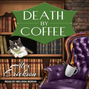 Death by Coffee, Alex Erickson