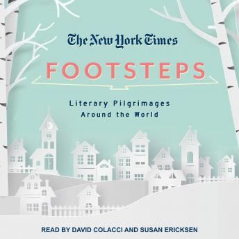 New York Times: Footsteps: From Ferrante's Naples to Hammett's San Francisco, Literary Pilgrimages Around the World, New York Times
