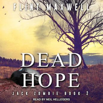 Dead Hope: A Zombie Novel, Flint Maxwell