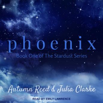 Phoenix, Autumn Reed, Julia Clarke