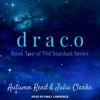 Draco, Autumn Reed, Julia Clarke