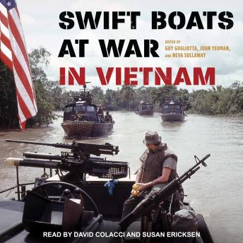 Swift Boats at War in Vietnam, Neva Sullaway, John Yeoman, Guy Gugliotta
